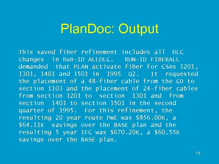 Plan. Doc: Output This saved fiber refinement includes all DLC changes in Run-ID ALLDLC.