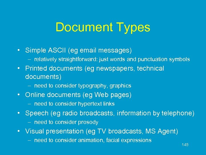 Document Types • Simple ASCII (eg email messages) – relatively straightforward: just words and