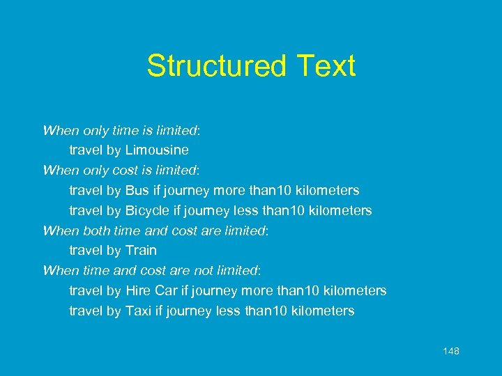 Structured Text When only time is limited: travel by Limousine When only cost is
