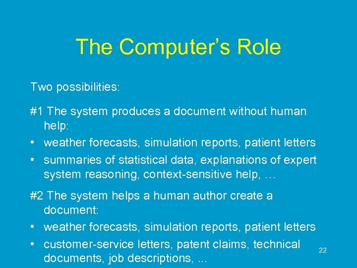 The Computer's Role Two possibilities: #1 The system produces a document without human help: