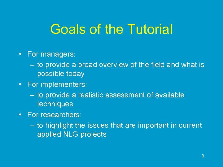 Goals of the Tutorial • For managers: – to provide a broad overview of
