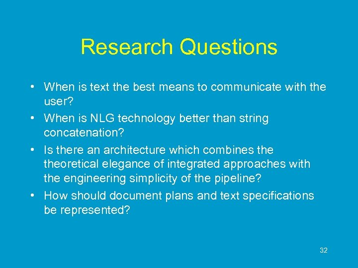 Research Questions • When is text the best means to communicate with the user?