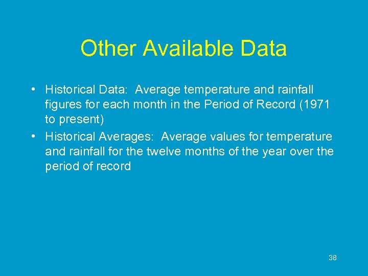 Other Available Data • Historical Data: Average temperature and rainfall figures for each month