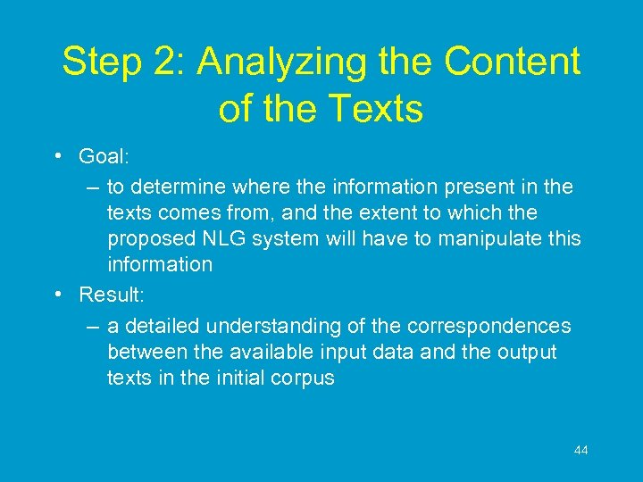 Step 2: Analyzing the Content of the Texts • Goal: – to determine where