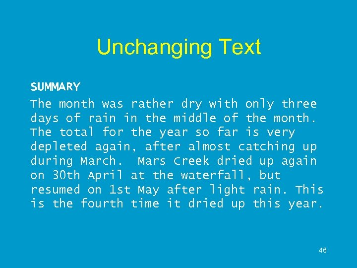 Unchanging Text SUMMARY The month was rather dry with only three days of rain