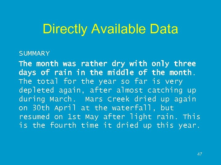Directly Available Data SUMMARY The month was rather dry with only three days of