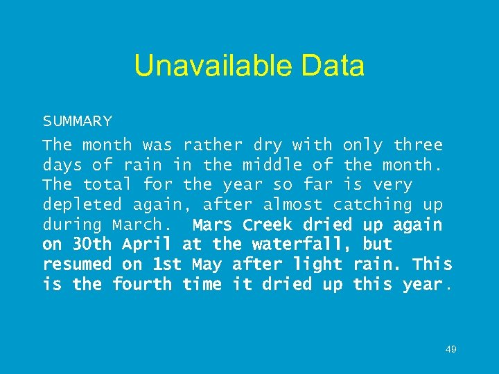 Unavailable Data SUMMARY The month was rather dry with only three days of rain