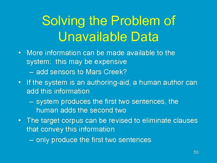 Solving the Problem of Unavailable Data • More information can be made available to
