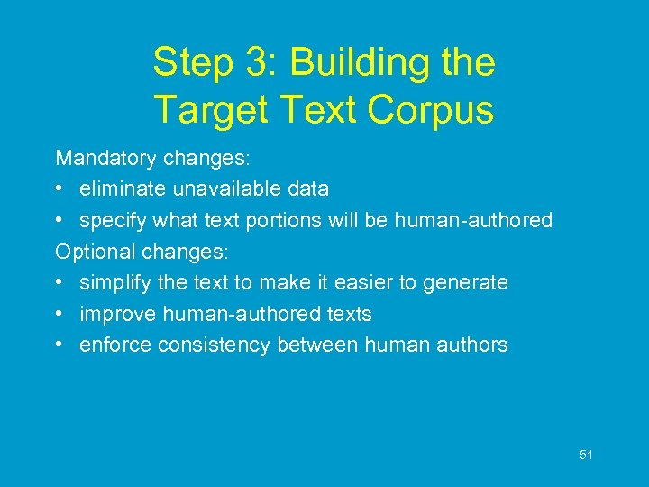 Step 3: Building the Target Text Corpus Mandatory changes: • eliminate unavailable data •