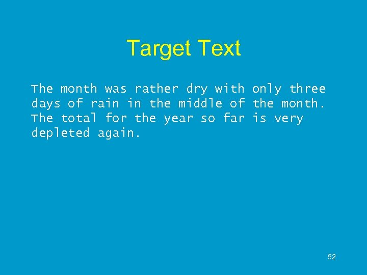 Target Text The month was rather dry with only three days of rain in