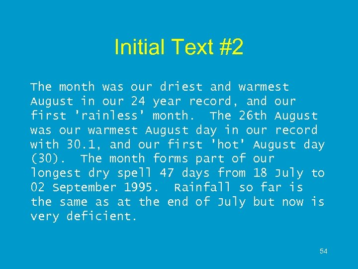 Initial Text #2 The month was our driest and warmest August in our 24