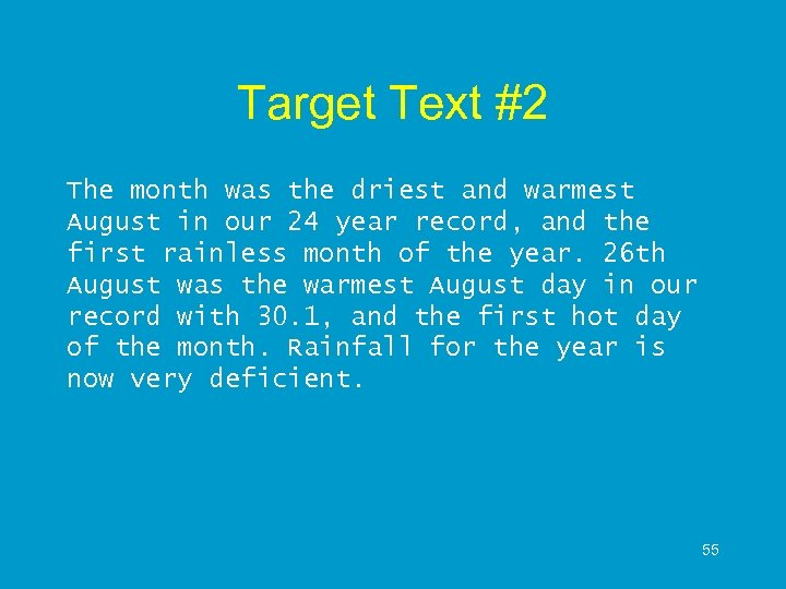Target Text #2 The month was the driest and warmest August in our 24