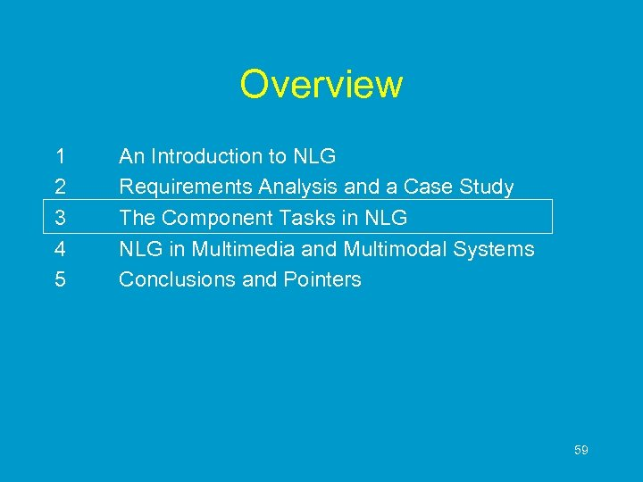 Overview 1 2 3 4 5 An Introduction to NLG Requirements Analysis and a