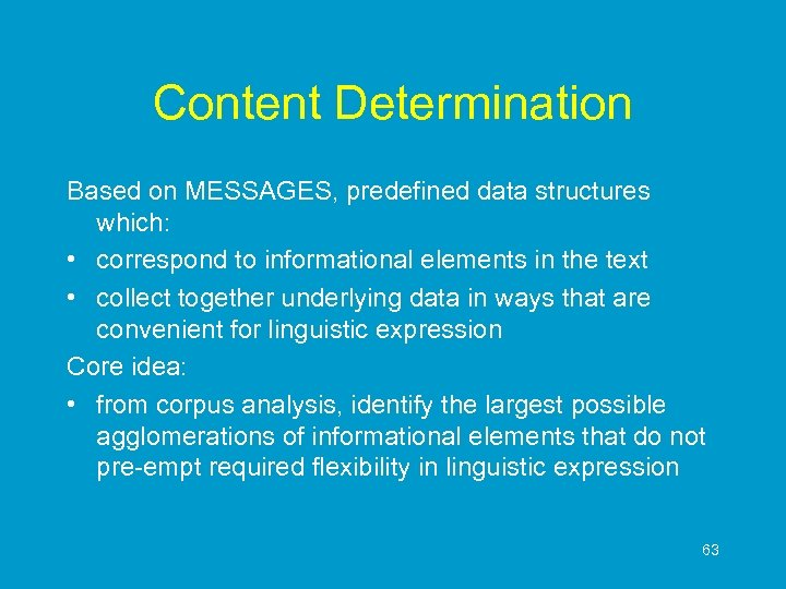 Content Determination Based on MESSAGES, predefined data structures which: • correspond to informational elements