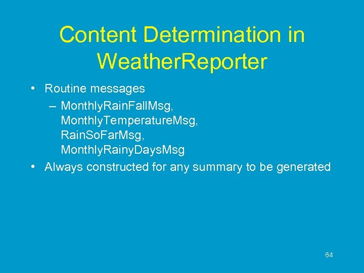 Content Determination in Weather. Reporter • Routine messages – Monthly. Rain. Fall. Msg, Monthly.