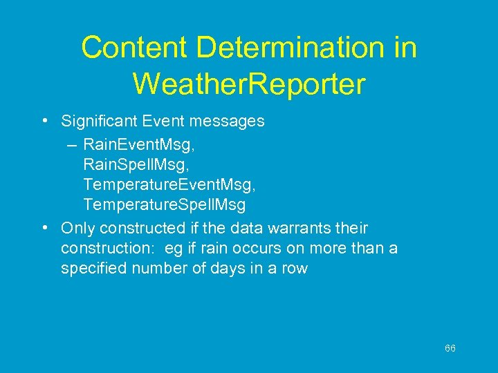 Content Determination in Weather. Reporter • Significant Event messages – Rain. Event. Msg, Rain.