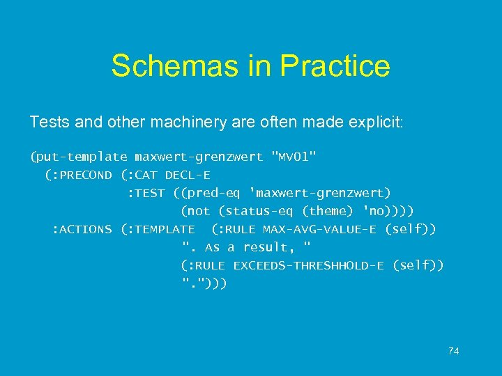 Schemas in Practice Tests and other machinery are often made explicit: (put-template maxwert-grenzwert
