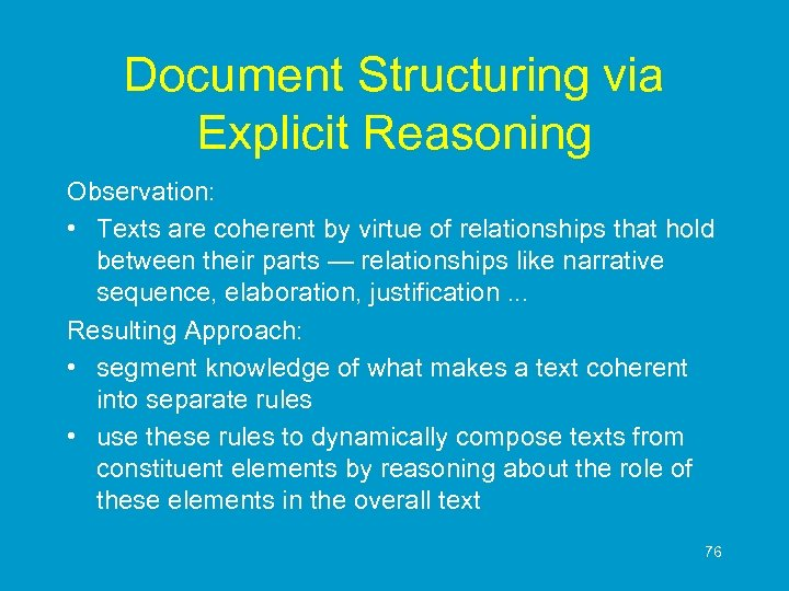 Document Structuring via Explicit Reasoning Observation: • Texts are coherent by virtue of relationships