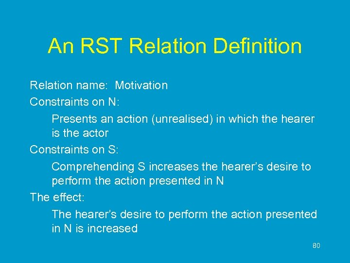 An RST Relation Definition Relation name: Motivation Constraints on N: Presents an action (unrealised)