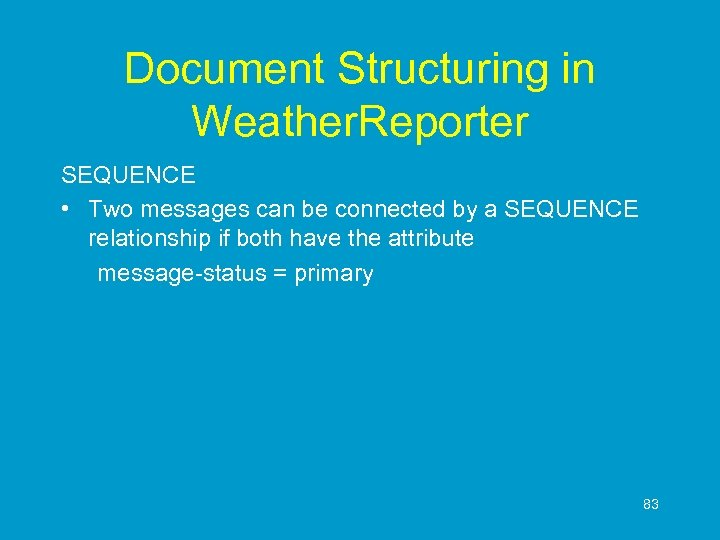 Document Structuring in Weather. Reporter SEQUENCE • Two messages can be connected by a