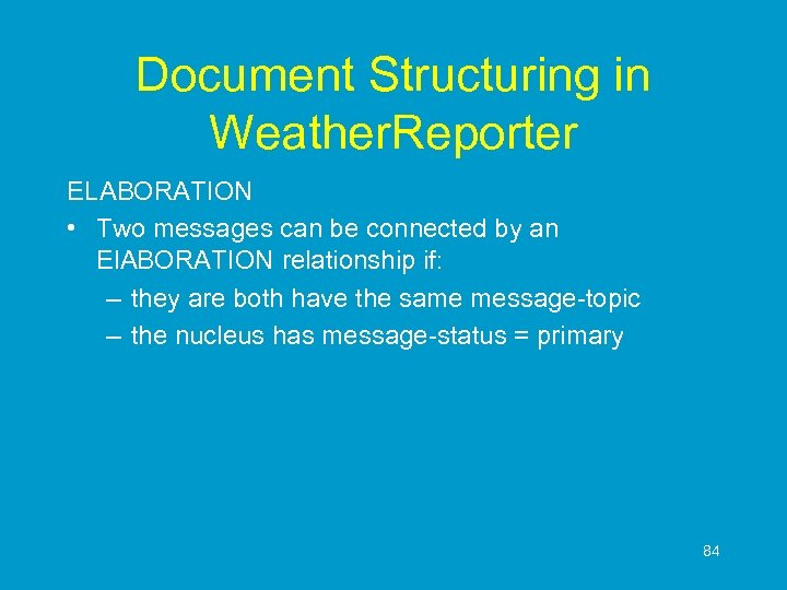 Document Structuring in Weather. Reporter ELABORATION • Two messages can be connected by an