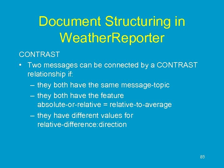 Document Structuring in Weather. Reporter CONTRAST • Two messages can be connected by a