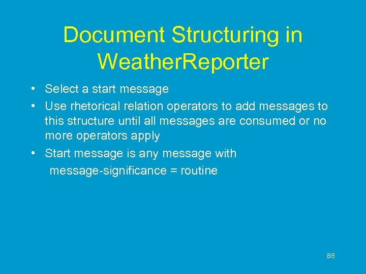 Document Structuring in Weather. Reporter • Select a start message • Use rhetorical relation