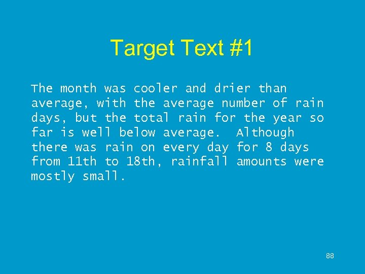 Target Text #1 The month was cooler and drier than average, with the average