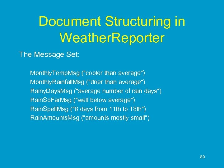 Document Structuring in Weather. Reporter The Message Set: Monthly. Temp. Msg (
