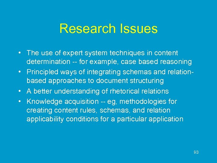 Research Issues • The use of expert system techniques in content determination -- for