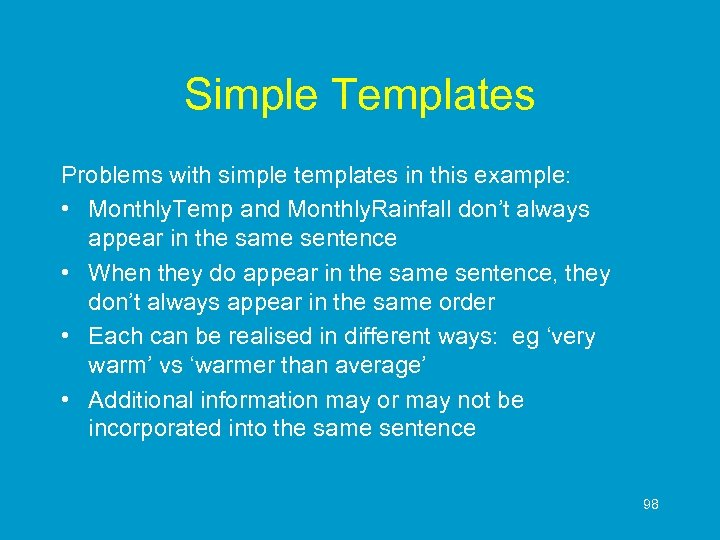 Simple Templates Problems with simple templates in this example: • Monthly. Temp and Monthly.