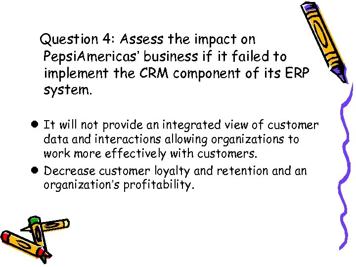 Question 4: Assess the impact on Pepsi. Americas' business if it failed to implement