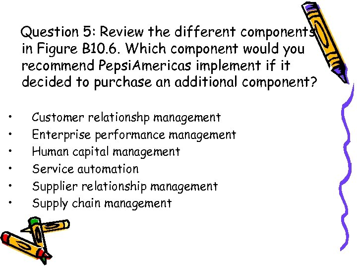 Question 5: Review the different components in Figure B 10. 6. Which component would