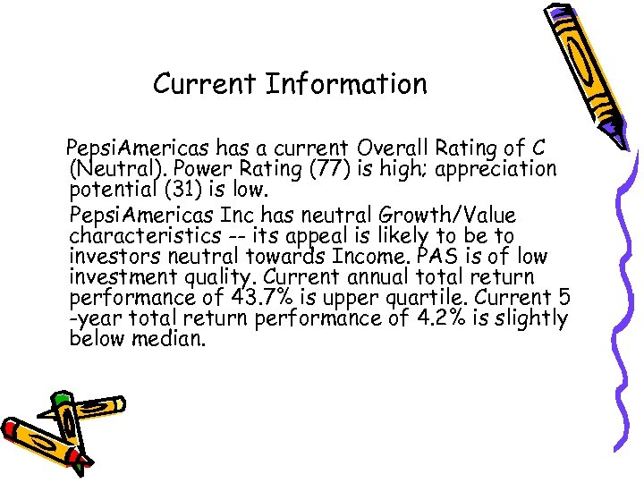 Current Information Pepsi. Americas has a current Overall Rating of C (Neutral). Power Rating