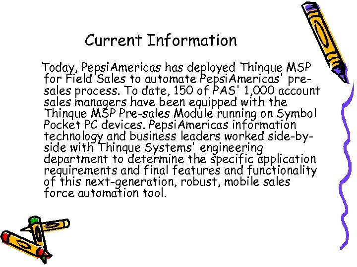 Current Information Today, Pepsi. Americas has deployed Thinque MSP for Field Sales to automate