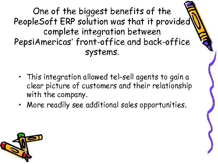 One of the biggest benefits of the People. Soft ERP solution was that it