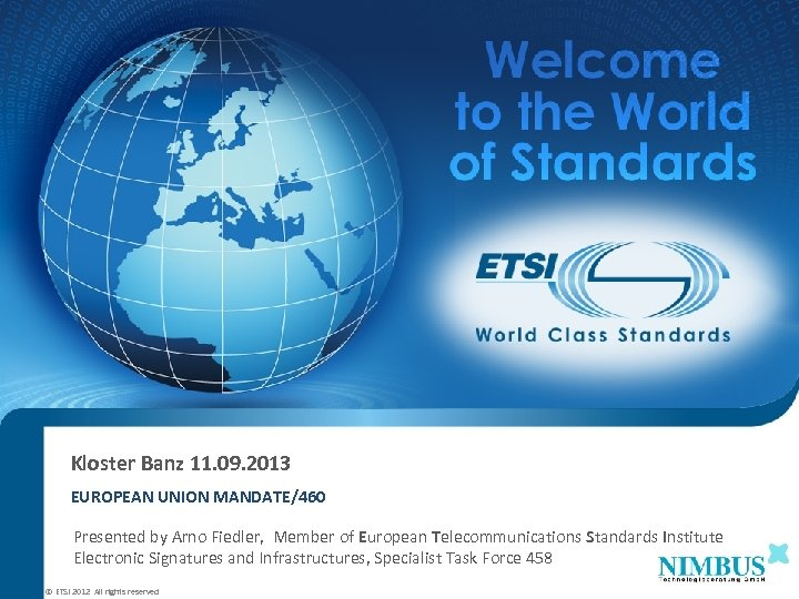 Kloster Banz 11. 09. 2013 EUROPEAN UNION MANDATE/460 Presented by Arno Fiedler, Member of