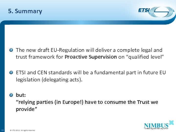 5. Summary The new draft EU-Regulation will deliver a complete legal and trust framework