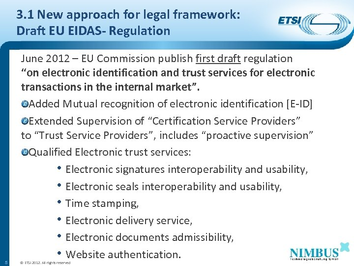 3. 1 New approach for legal framework: Draft EU EIDAS- Regulation 5 June 2012