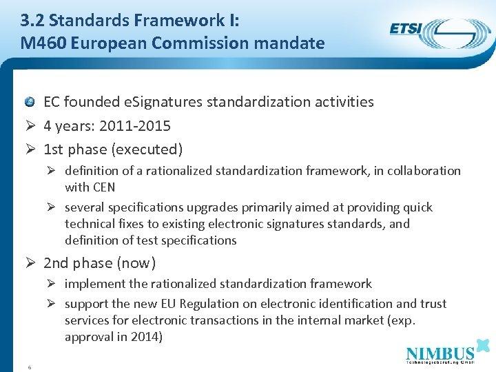 3. 2 Standards Framework I: M 460 European Commission mandate EC founded e. Signatures