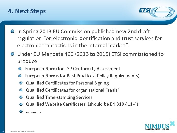 4. Next Steps In Spring 2013 EU Commission published new 2 nd draft regulation
