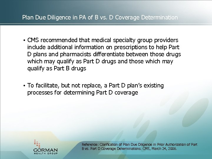 Plan Due Diligence in PA of B vs. D Coverage Determination • CMS recommended