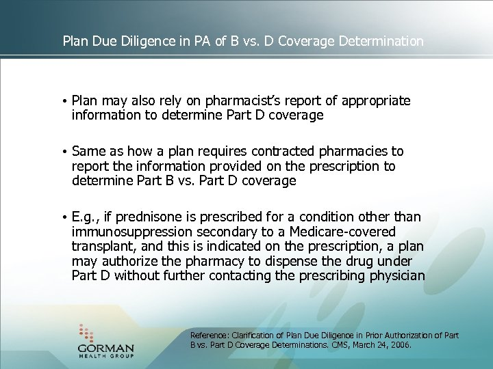 Plan Due Diligence in PA of B vs. D Coverage Determination • Plan may