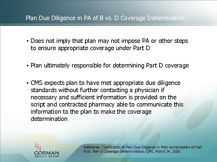 Plan Due Diligence in PA of B vs. D Coverage Determination • Does not