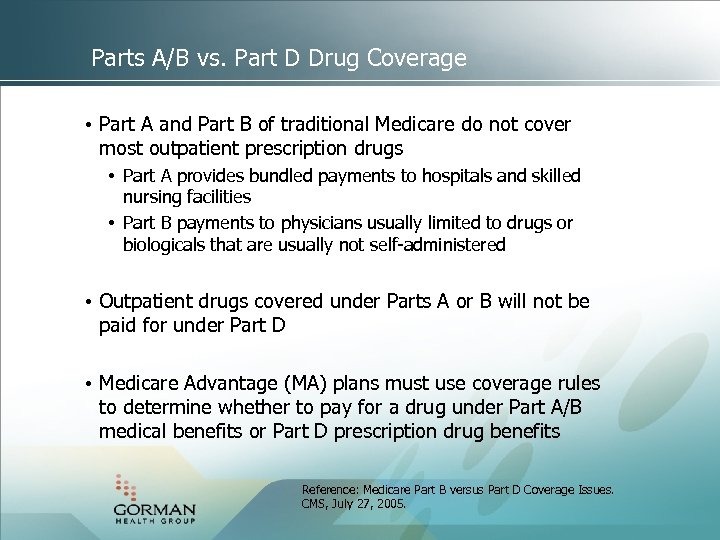 Parts A/B vs. Part D Drug Coverage • Part A and Part B of