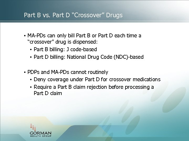 """Part B vs. Part D """"Crossover"""" Drugs • MA-PDs can only bill Part B"""