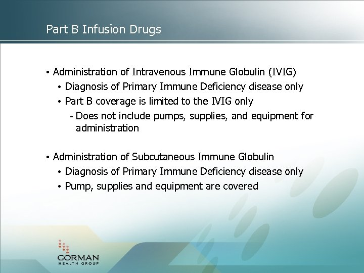 Part B Infusion Drugs • Administration of Intravenous Immune Globulin (IVIG) • Diagnosis of