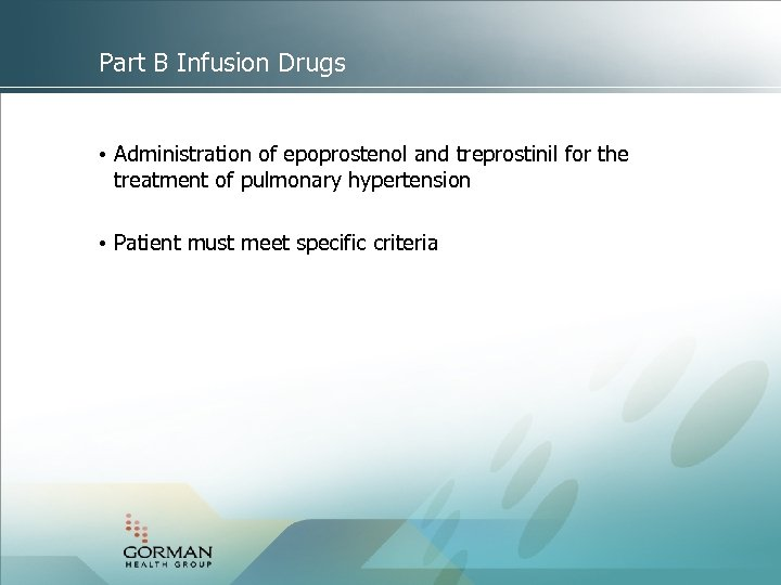 Part B Infusion Drugs • Administration of epoprostenol and treprostinil for the treatment of