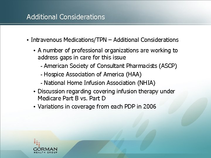 Additional Considerations • Intravenous Medications/TPN – Additional Considerations • A number of professional organizations