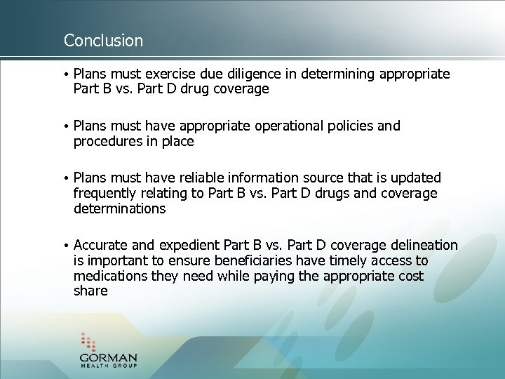Conclusion • Plans must exercise due diligence in determining appropriate Part B vs. Part